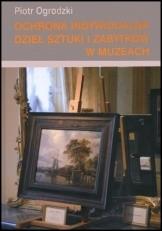 Okładka książki Ochrona indywidualna dzieł sztuki i zabytków w muzeach