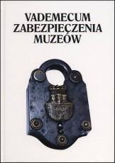 Okładka książki Vademecum zabezpieczenia muzeów
