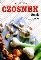 Okładka książki Czosnek. Smak i zdrowie