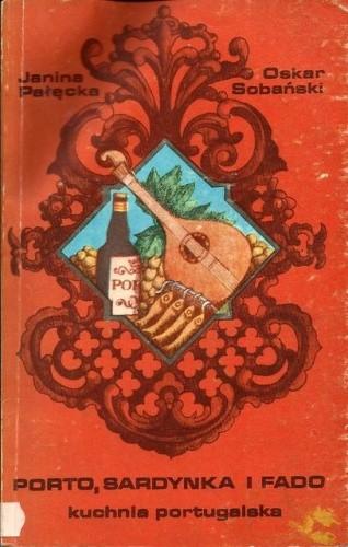 Okładka książki Porto, sardynka i fado. Kuchnia portugalska