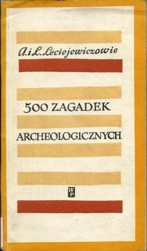 Okładka książki 500 zagadek archeologicznych