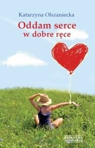 Okładka książki Oddam serce w dobre ręce