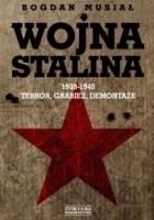 Wojna Stalina. 1939-1945: Terror, Grabież, Demontaże