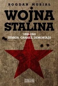 Okładka książki Wojna Stalina. 1939-1945: Terror, Grabież, Demontaże