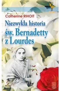 Okładka książki Niezwykła historia św. Bernadetty z Lourdes