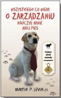 Okładka książki Wszystkiego co wiem o zarządzaniu nauczył mnie mój pies