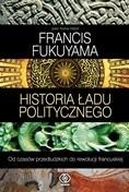 Okładka książki Historia ładu politycznego. Od czasów przedludzkich do rewolucji francuskiej