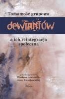 Okładka książki Tożsamość grupowa dewiantów a ich reintegracja społeczna