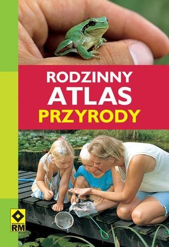 Okładka książki Rodzinny atlas przyrody