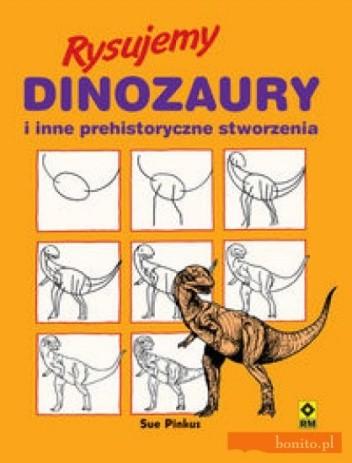 Okładka książki Rysujemy dinozaury i inne prehistoryczne stworzenia