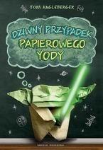 Okładka książki Dziwny przypadek papierowego Yody