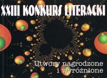 Okładka książki XXIII Konkurs Literacki - Utwory nagrodzone i wyróżnione