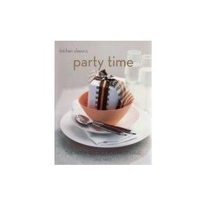 Okładka książki Party Time: The Party Recipes You Must Have (Kitchen Classics series)