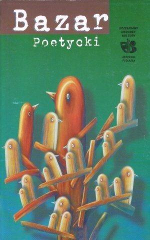 Okładka książki Bazar Poetycki