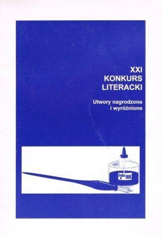 Okładka książki XXI Konkurs Literacki - Utwory nagrodzone i wyróżnione