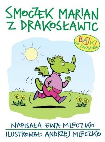 Okładka książki Smoczek Marian z Drakosławic. Bajki na dobranoc