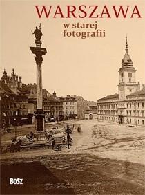 Okładka książki Warszawa w starej fotografii
