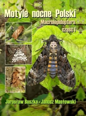 Okładka książki Motyle nocne Polski. Macrolepidoptera część I