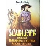 Okładka książki Scarlett. Ciąg dalszy Przeminęło z wiatrem. Tom II