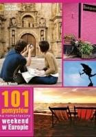 101 Pomysłów na romantyczny weekend w Europie
