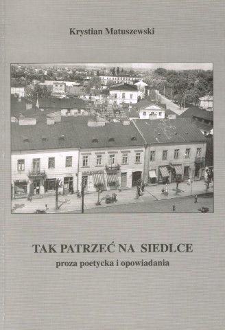 Okładka książki Tak patrzeć na Siedlce