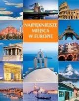Okładka książki Najpiękniejsze miejsca w Europie