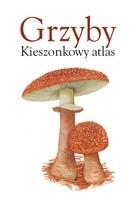 Okładka książki Grzyby. Kieszonkowy atlas