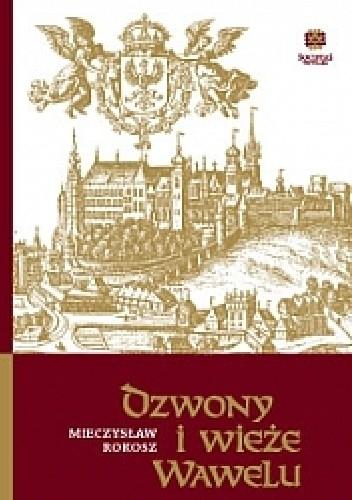 Okładka książki Dzwony i wieże Wawelu