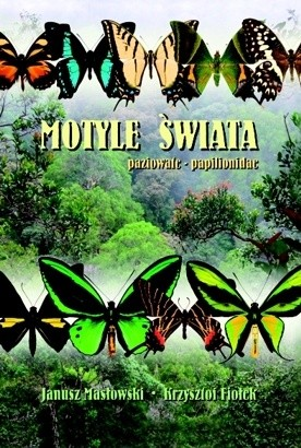 Okładka książki Motyle świata. Paziowate - Papilionidae
