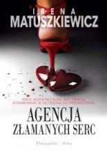 Agencja Złamanych Serc - Irena Matuszkiewicz