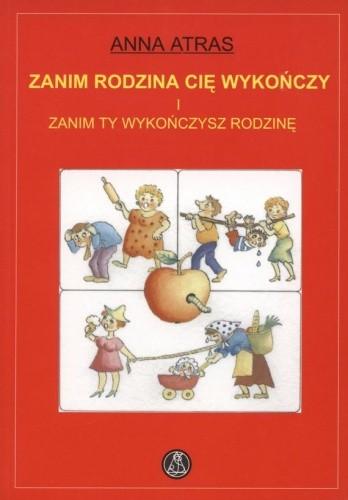 Okładka książki Zanim rodzina cię wykończy i zanim ty wykończysz rodzinę