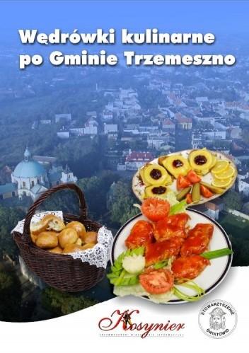 Okładka książki Wędrówki kulinarne po Gminie Trzemeszno