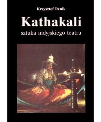 Okładka książki Kathakali. Sztuka indyjskiego teatru