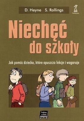 Okładka książki Niechęć do szkoły-Jak pomóc dziecku, które opuszcza lekcje i wagaruje