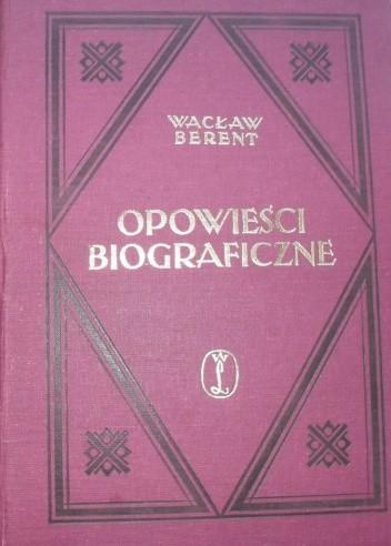 Okładka książki Opowieści biograficzne