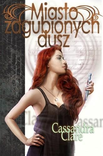 Miasto Zagubionych Dusz - Cassandra Clare