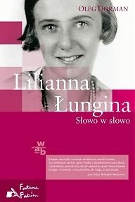 Okładka książki Lilianna Łungina. Słowo w słowo