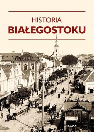 Okładka książki Historia Białegostoku