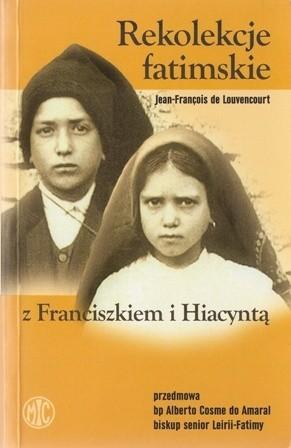 Okładka książki Rekolekcje fatimskie z Franciszkiem i Hiacyntą