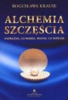 Okładka książki Alchemia szczęścia. Nieważne, co robisz, ważne, co myślisz