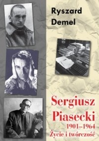 Okładka książki Sergiusz Piasecki 1901-1964. Życie i twórczość