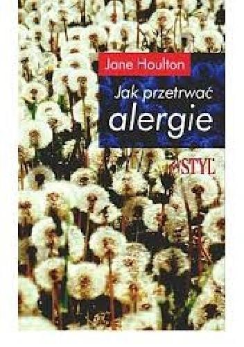 Okładka książki Jak przetrwać alergie