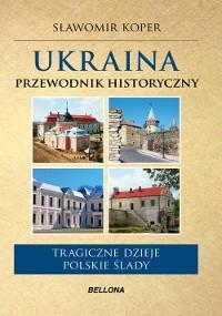 Okładka książki Ukraina. Przewodnik historyczny
