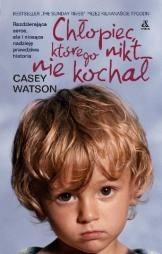 Okładka książki Chłopiec, którego nikt nie kochał