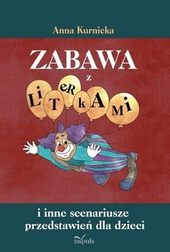 Okładka książki Zabawa z literkami i inne scenariusze przedstawień dla dzieci