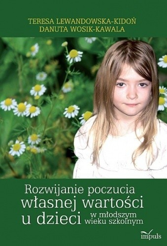 Okładka książki Rozwijanie poczucia własnej wartości u dzieci w młodszym wieku szkolnym