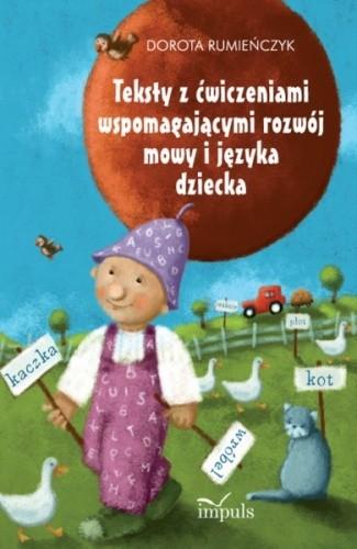 Okładka książki Teksty z ćwiczeniami wspomagającymi rozwój mowy i języka dziecka