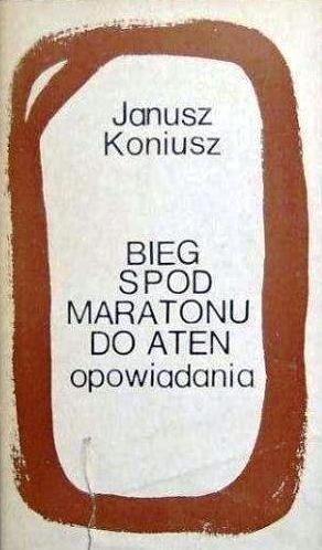 Okładka książki Bieg spod Maratonu do Aten. Opowiadania