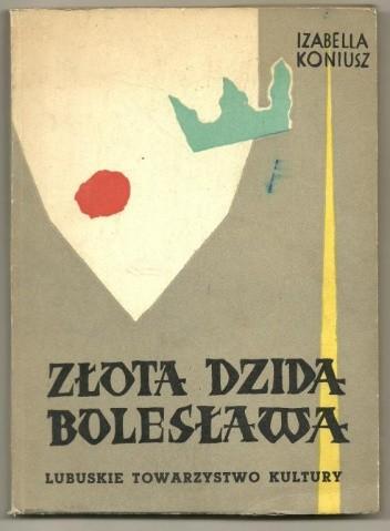 Okładka książki Złota Dzida Bolesława. Z baśni i legend lubuskich.