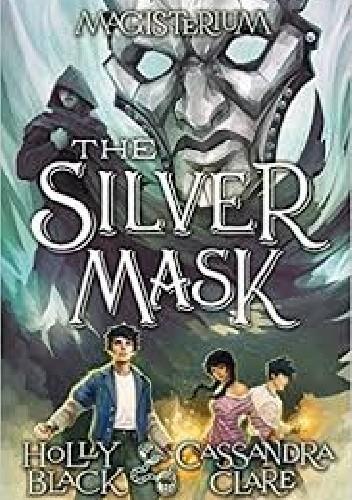 Okładka książki Magisterium IV: Srebrna maska